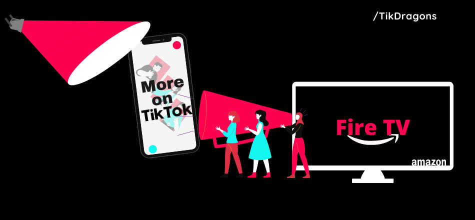 TikTok Launches a New App on Amazon Fire TV